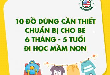 Tổng hợp 10 đồ dùng cần thiết chuẩn bị cho bé đi học mầm non