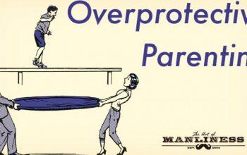 5 rủi ro tiềm ẩn khi bố mẹ quá bao bọc con